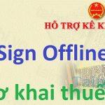 Phần mềm SignOffline - Cách ký điện tử tờ khai thuế thông qua phần mềm