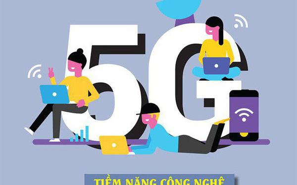 Mạng 5G có tiềm năng cao trong công nghệ