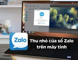 Cách thu nhỏ cửa sổ Zalo trên máy tính